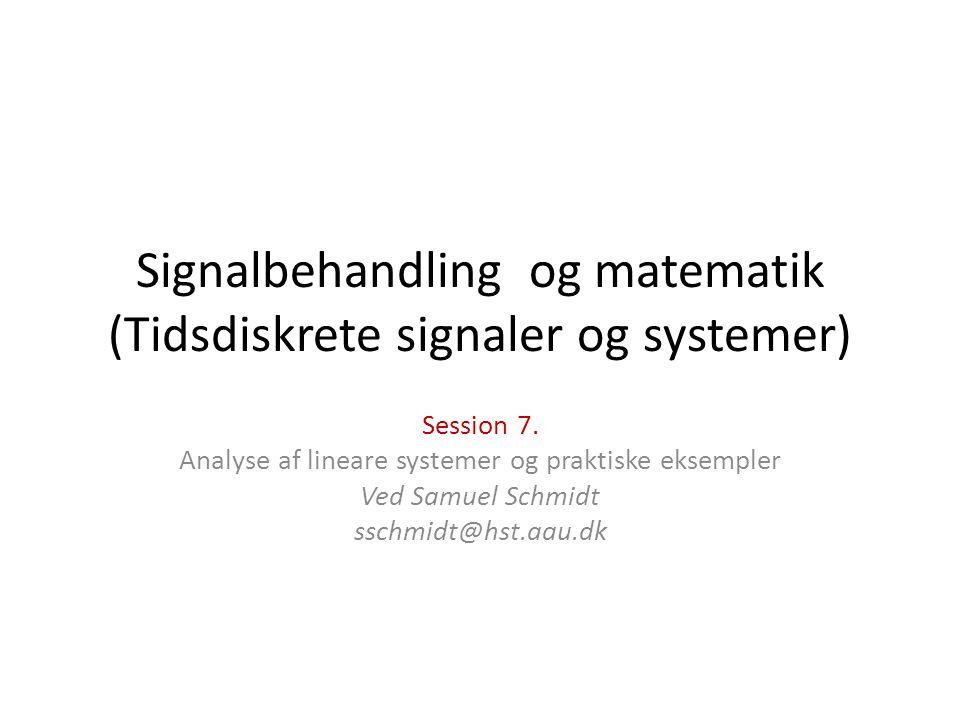 Signalbehandling og matematik (Tidsdiskrete signaler og systemer)