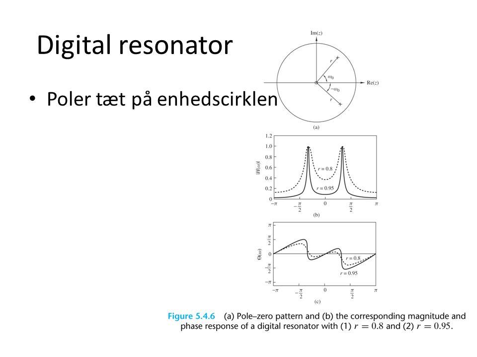 Digital resonator Poler tæt på enhedscirklen