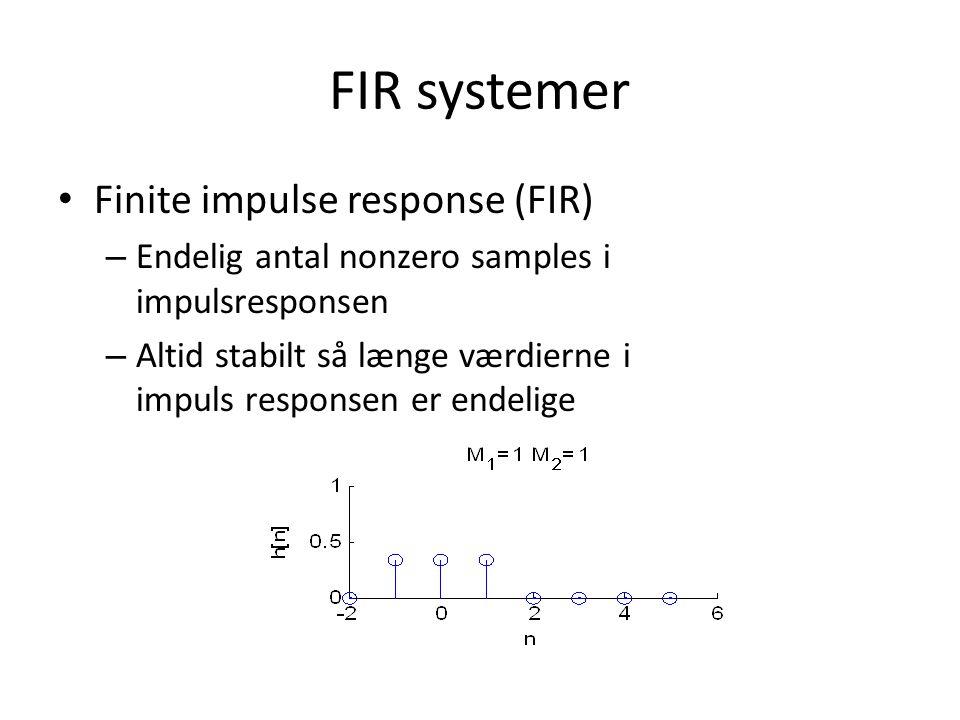FIR systemer Finite impulse response (FIR)