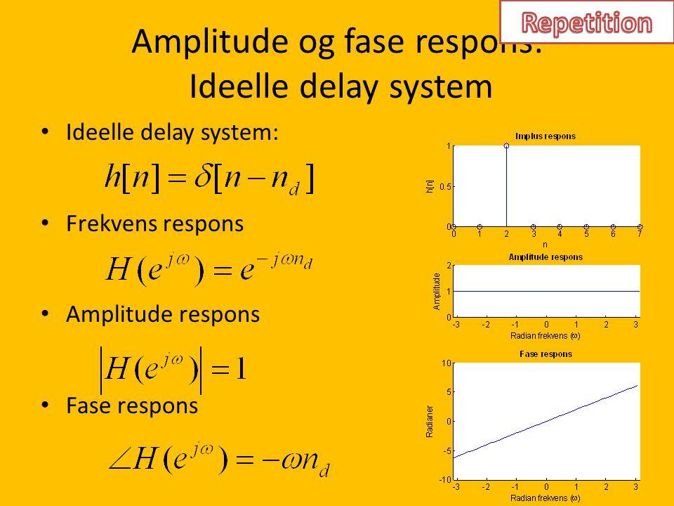 Amplitude og fase respons: Ideelle delay system