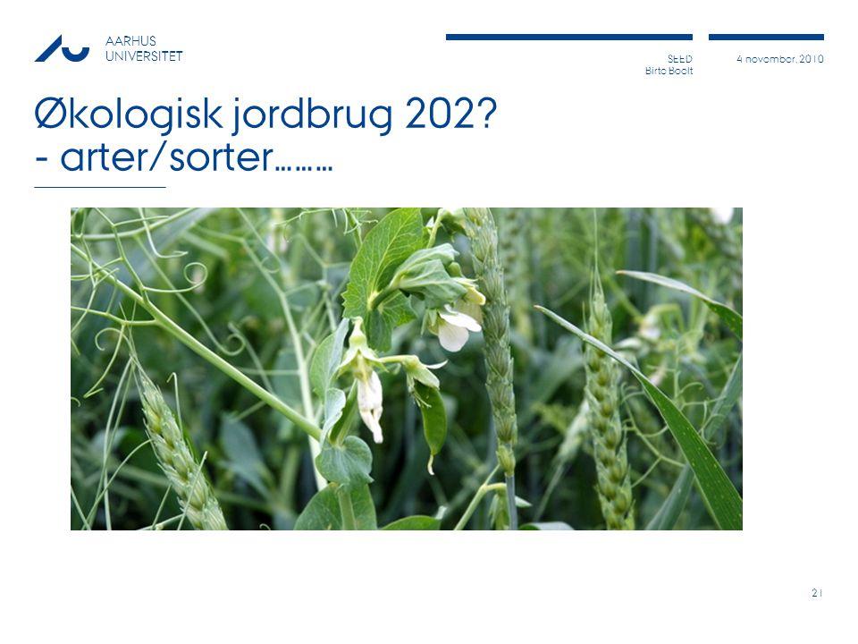 Økologisk jordbrug 202 - arter/sorter………