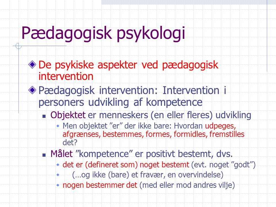 Pædagogisk psykologi De psykiske aspekter ved pædagogisk intervention
