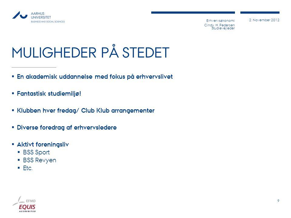 MULIGHEDER PÅ STEDET En akademisk uddannelse med fokus på erhvervslivet. Fantastisk studiemiljø! Klubben hver fredag/ Club Klub arrangementer.