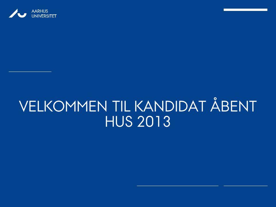 Velkommen til Kandidat Åbent hus 2013