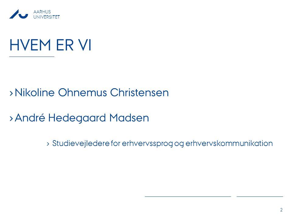 HVEM ER VI Nikoline Ohnemus Christensen André Hedegaard Madsen