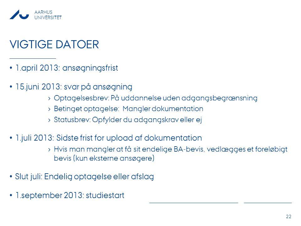 Vigtige datoer 1.april 2013: ansøgningsfrist