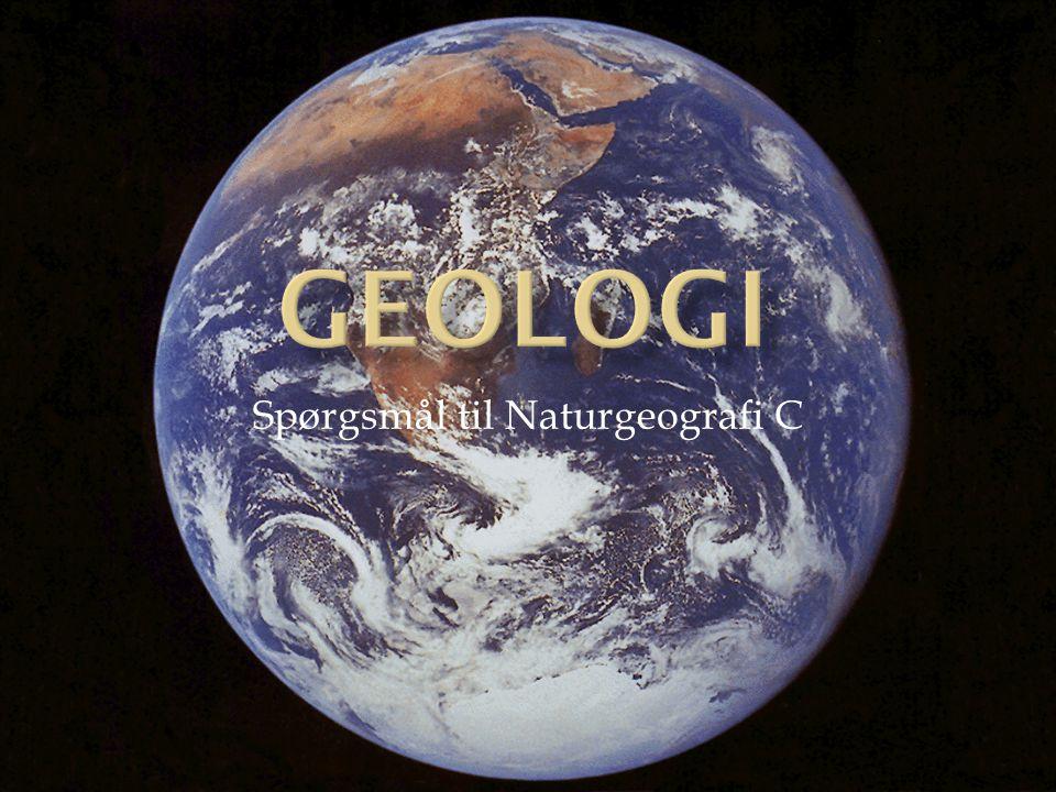 Spørgsmål til Naturgeografi C