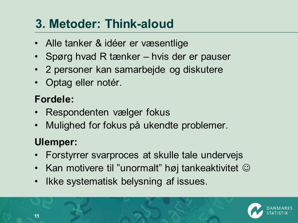 3. Metoder: Think-aloud Alle tanker & idéer er væsentlige