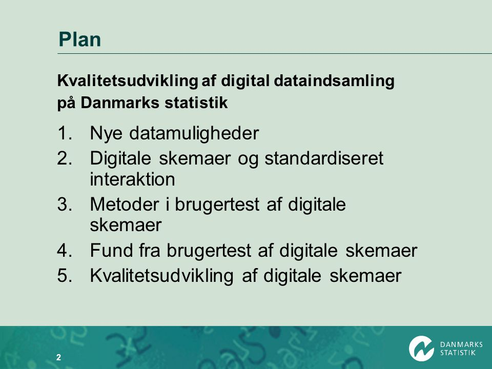 Plan Nye datamuligheder Digitale skemaer og standardiseret interaktion