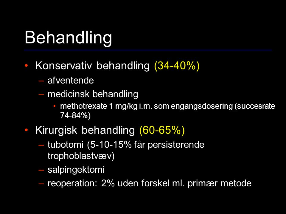 Behandling Konservativ behandling (34-40%)