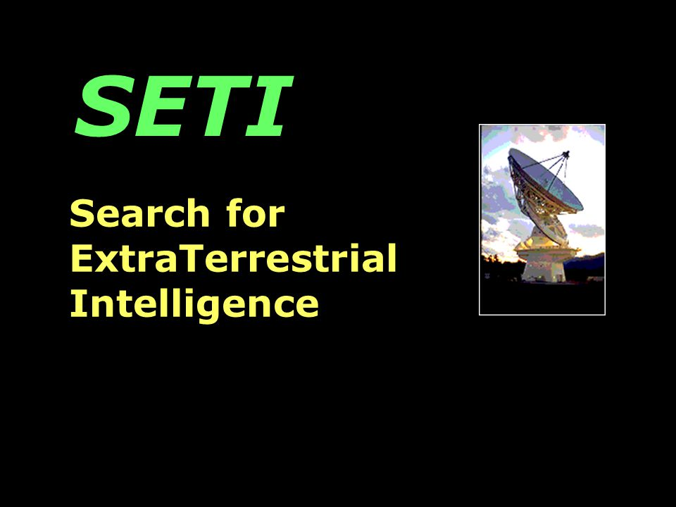 SETI Search for ExtraTerrestrial Intelligence