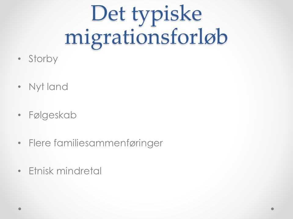 Det typiske migrationsforløb