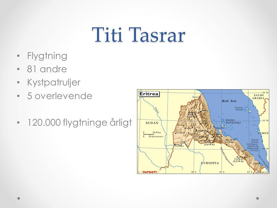 Titi Tasrar Flygtning 81 andre Kystpatruljer 5 overlevende