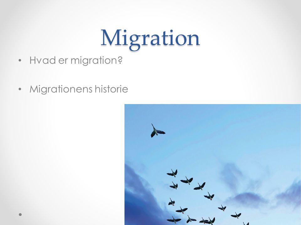 Migration Hvad er migration Migrationens historie