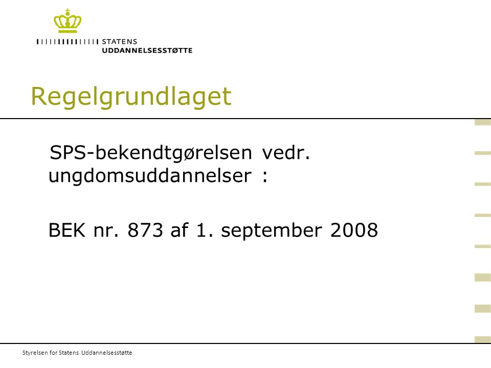 Regelgrundlaget SPS-bekendtgørelsen vedr. ungdomsuddannelser :