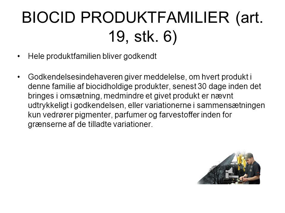 BIOCID PRODUKTFAMILIER (art. 19, stk. 6)