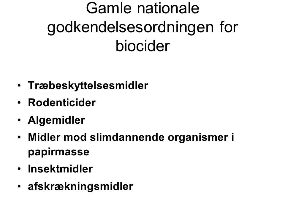 Gamle nationale godkendelsesordningen for biocider