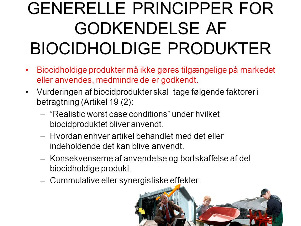 GENERELLE PRINCIPPER FOR GODKENDELSE AF BIOCIDHOLDIGE PRODUKTER