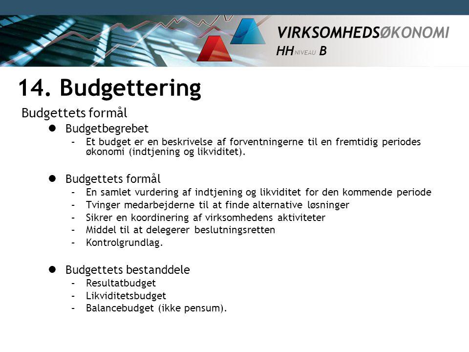 14. Budgettering Budgettets formål Budgetbegrebet Budgettets formål