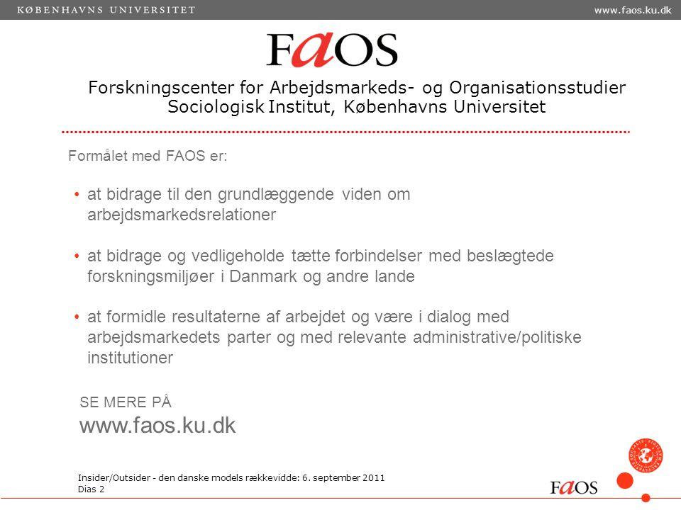 www.faos.ku.dk Forskningscenter for Arbejdsmarkeds- og Organisationsstudier. Sociologisk Institut, Københavns Universitet.