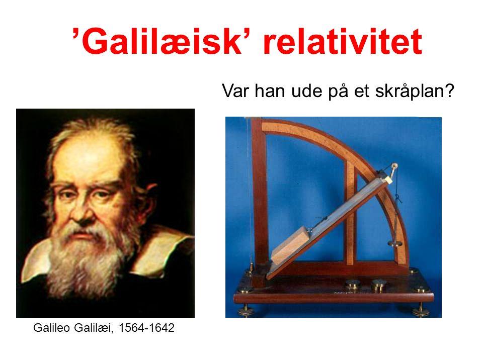 'Galilæisk' relativitet