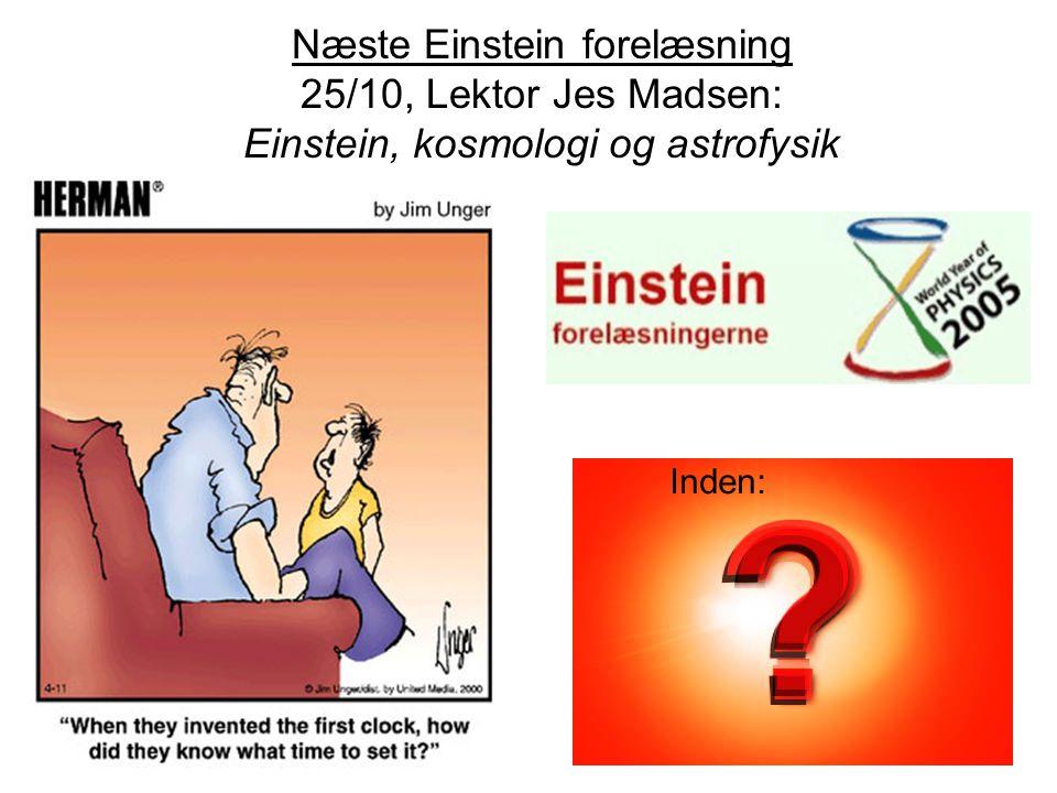 Næste Einstein forelæsning 25/10, Lektor Jes Madsen: Einstein, kosmologi og astrofysik