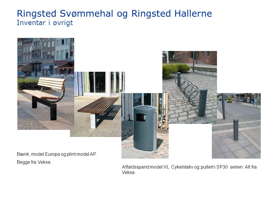 Ringsted Svømmehal og Ringsted Hallerne Inventar i øvrigt