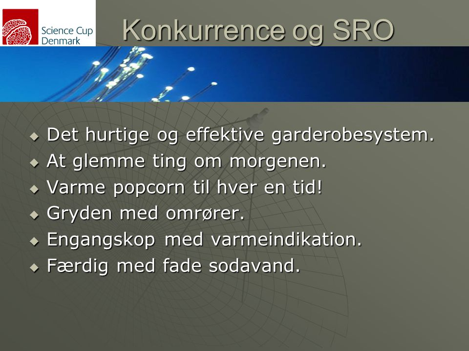 Konkurrence og SRO Det hurtige og effektive garderobesystem.