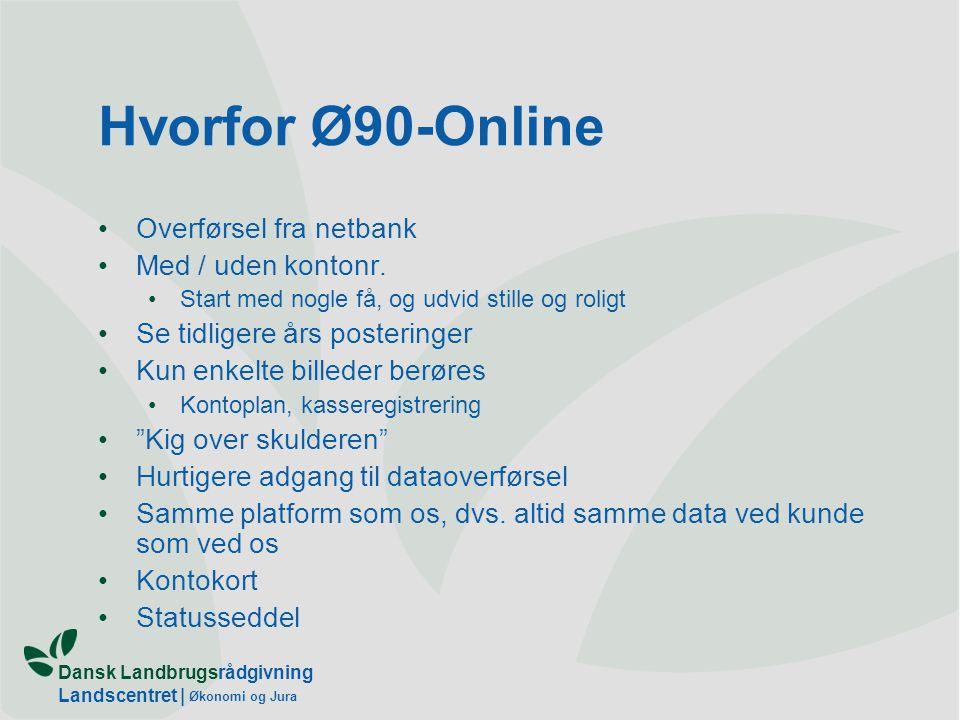 Hvorfor Ø90-Online Overførsel fra netbank Med / uden kontonr.