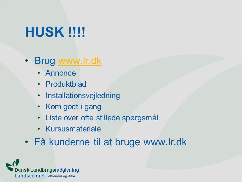 HUSK !!!! Brug www.lr.dk Få kunderne til at bruge www.lr.dk Annonce