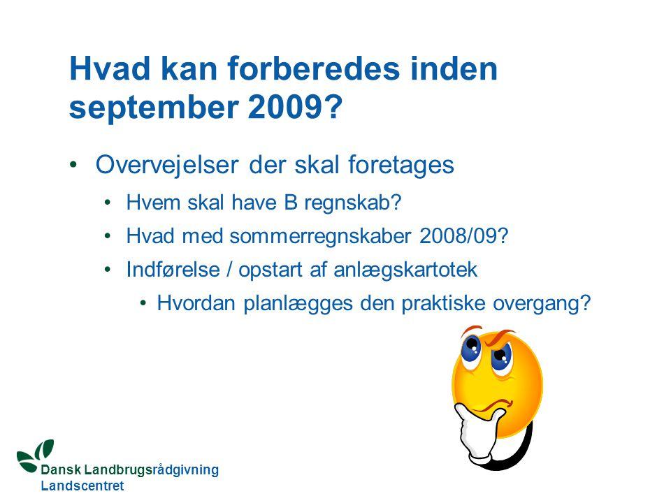 Hvad kan forberedes inden september 2009
