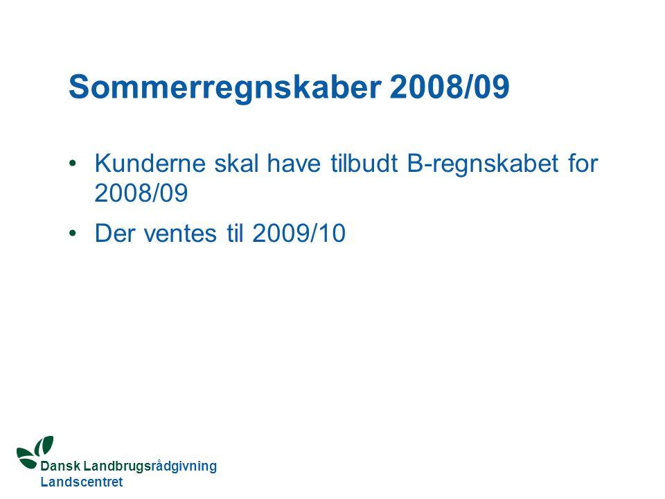 Sommerregnskaber 2008/09 Kunderne skal have tilbudt B-regnskabet for 2008/09 Der ventes til 2009/10