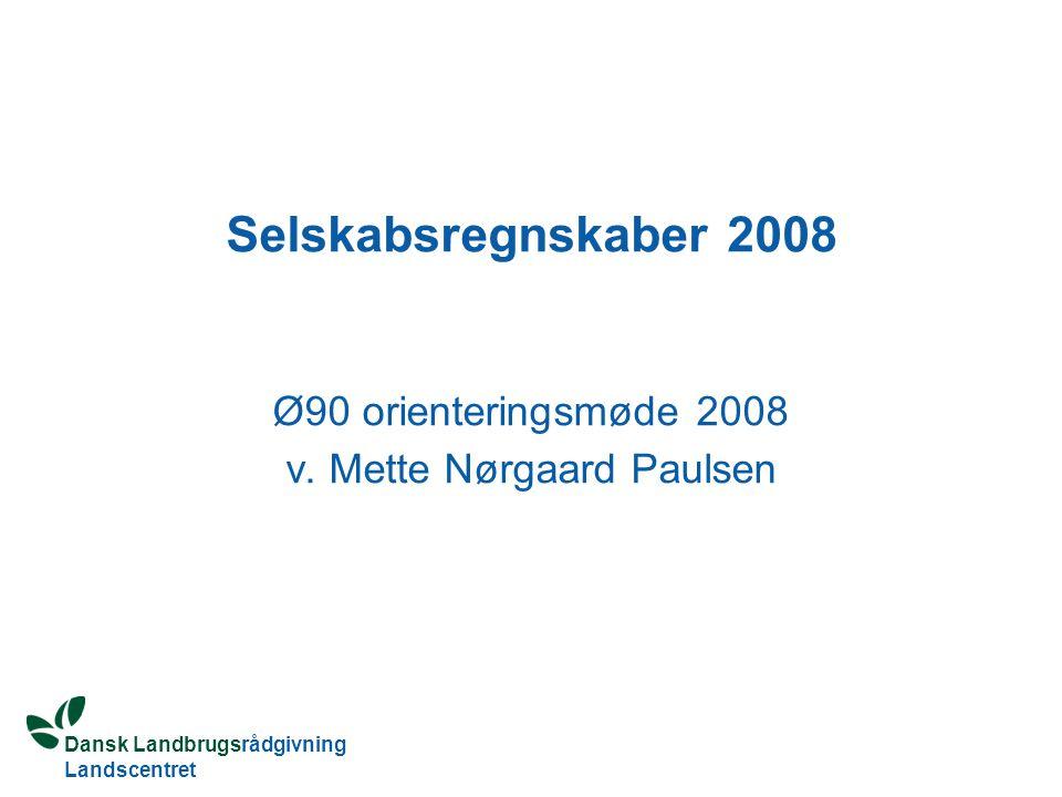 Ø90 orienteringsmøde 2008 v. Mette Nørgaard Paulsen