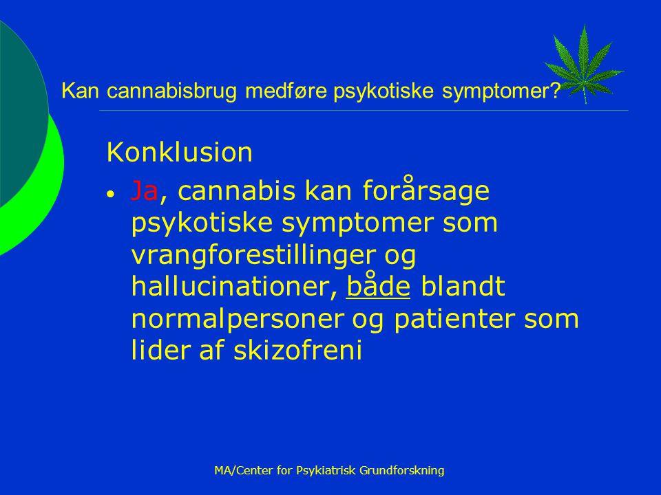 Kan cannabisbrug medføre psykotiske symptomer