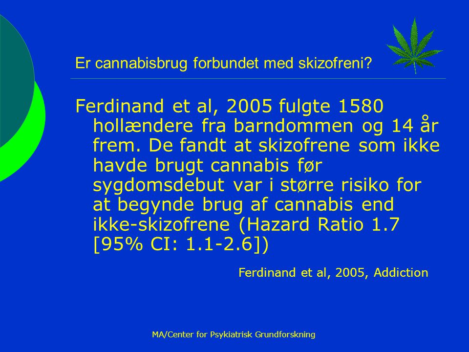 Er cannabisbrug forbundet med skizofreni