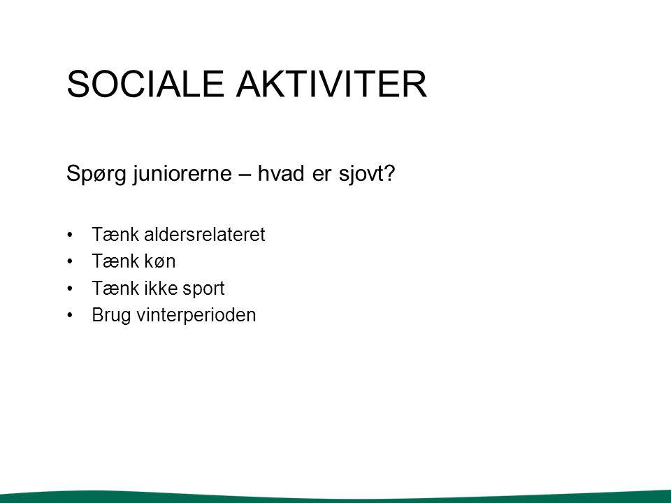 SOCIALE AKTIVITER Spørg juniorerne – hvad er sjovt