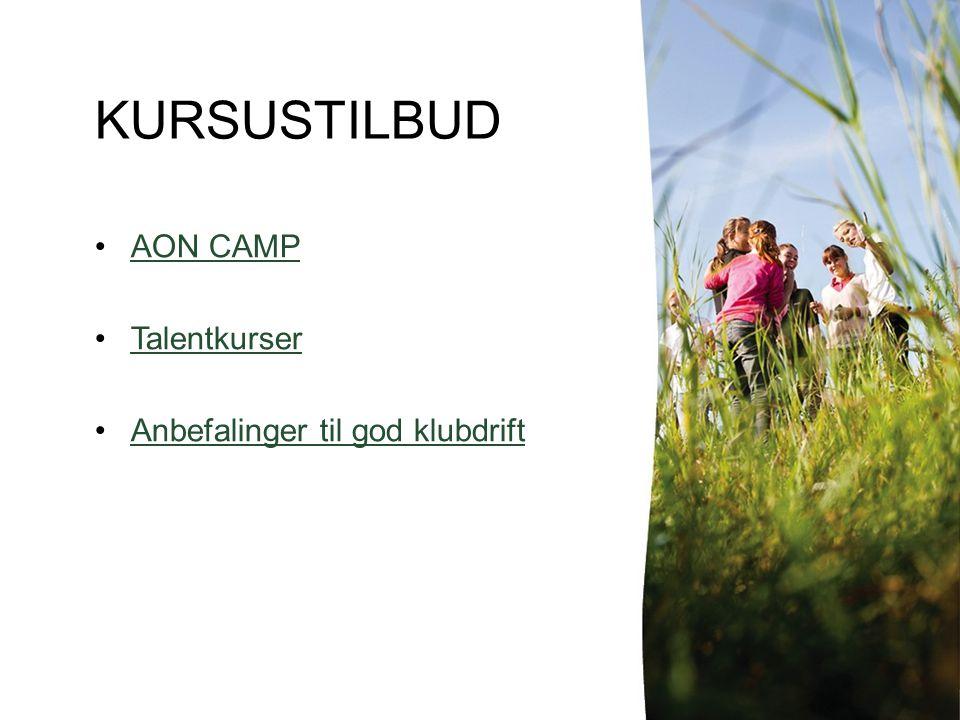 KURSUSTILBUD AON CAMP Talentkurser Anbefalinger til god klubdrift