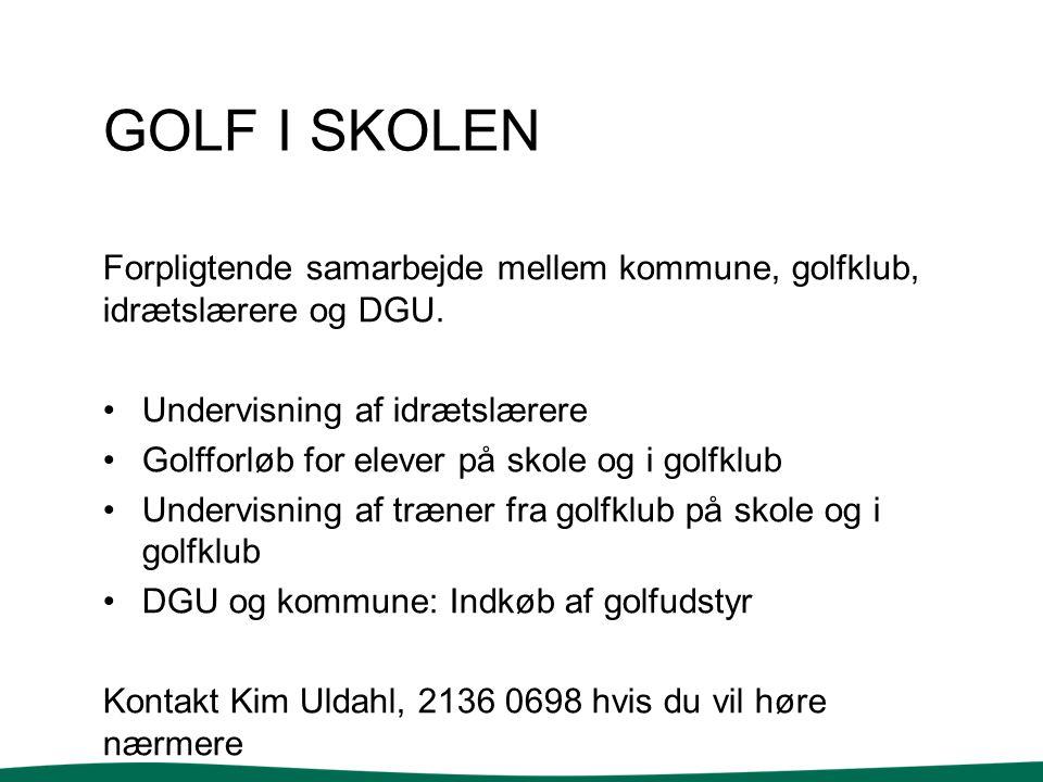 Golf i skolen Forpligtende samarbejde mellem kommune, golfklub, idrætslærere og DGU. Undervisning af idrætslærere.