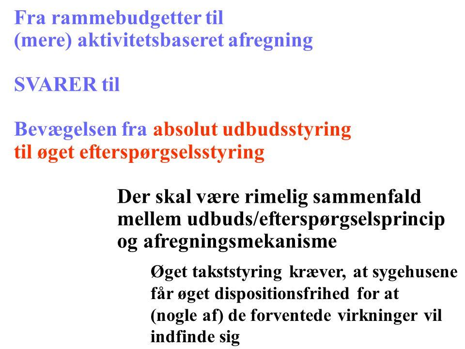 Fra rammebudgetter til (mere) aktivitetsbaseret afregning SVARER til