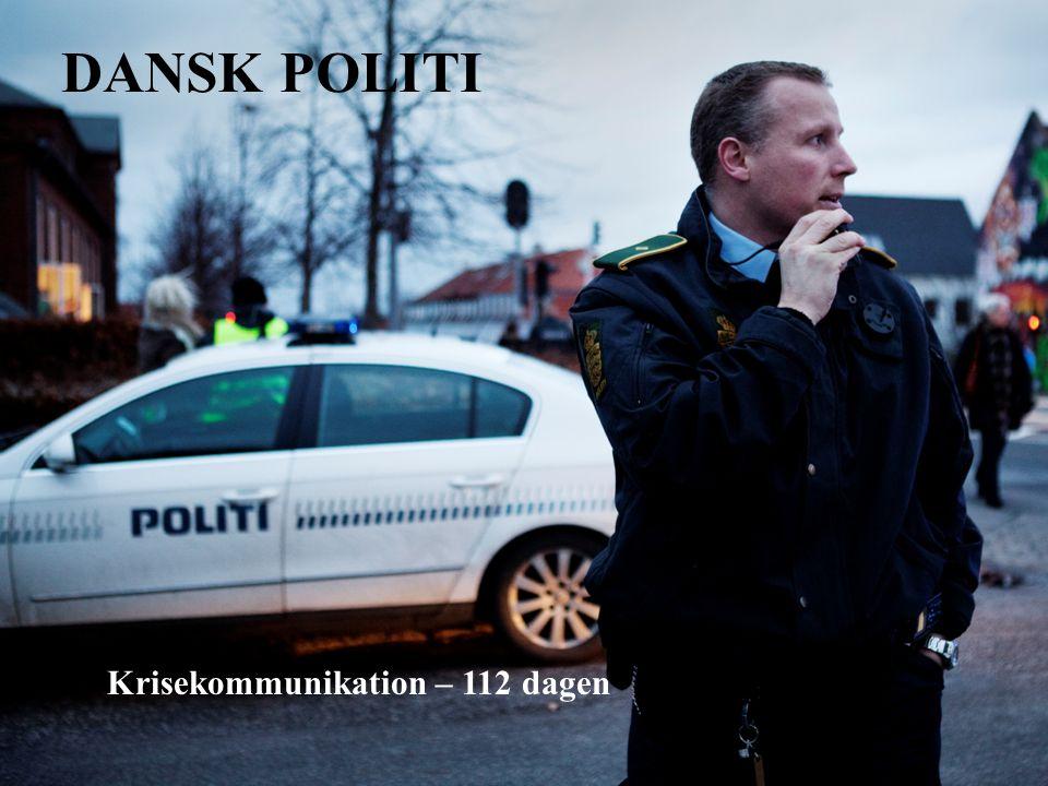 DANSK POLITI Krisekommunikation – 112 dagen