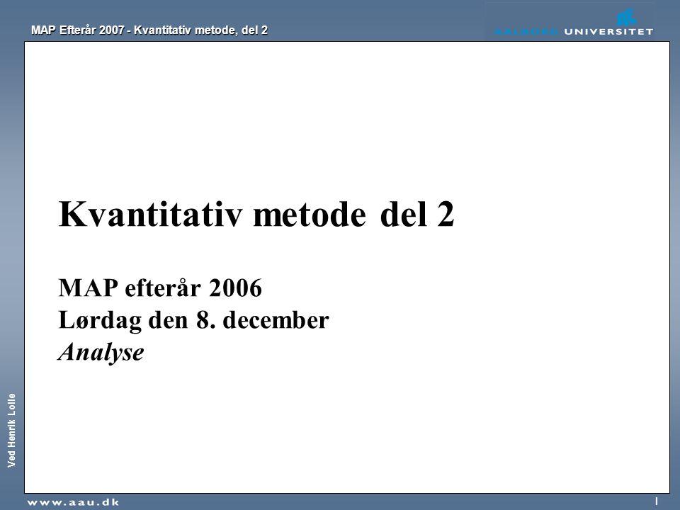 Kvantitativ metode del 2 MAP efterår 2006 Lørdag den 8