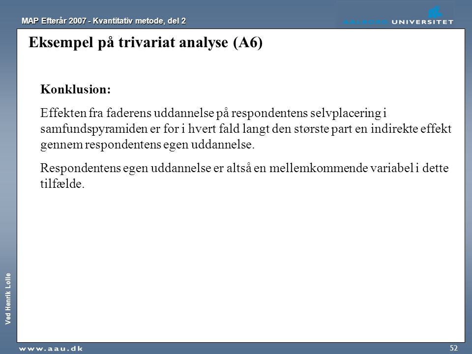 Eksempel på trivariat analyse (A6)