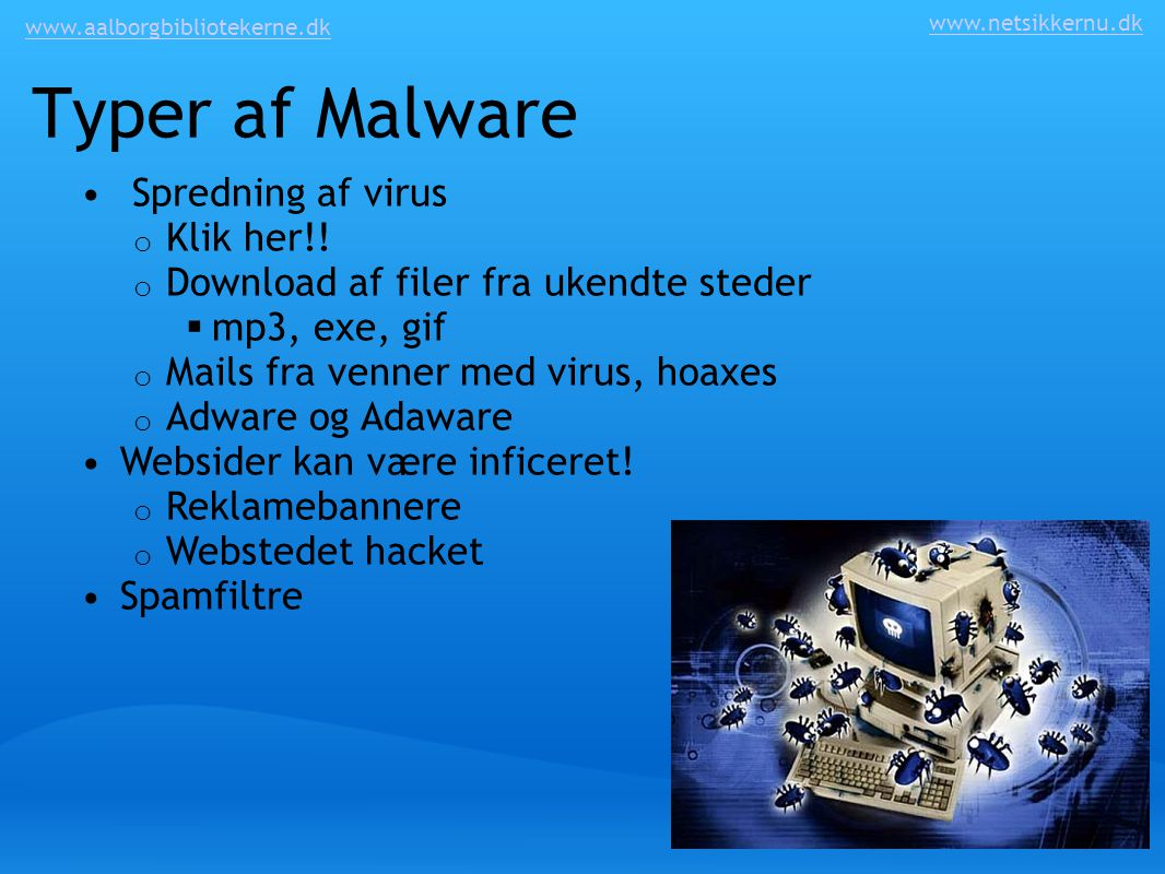 Typer af Malware Spredning af virus Klik her!!