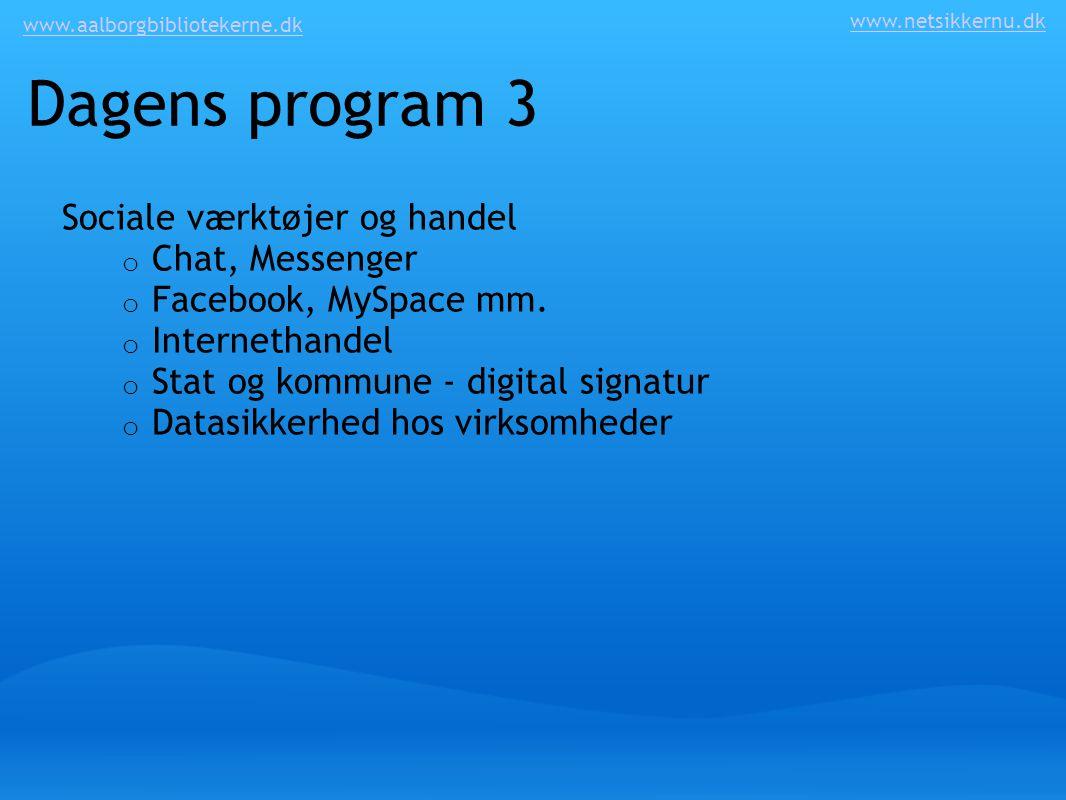Dagens program 3 Sociale værktøjer og handel Chat, Messenger