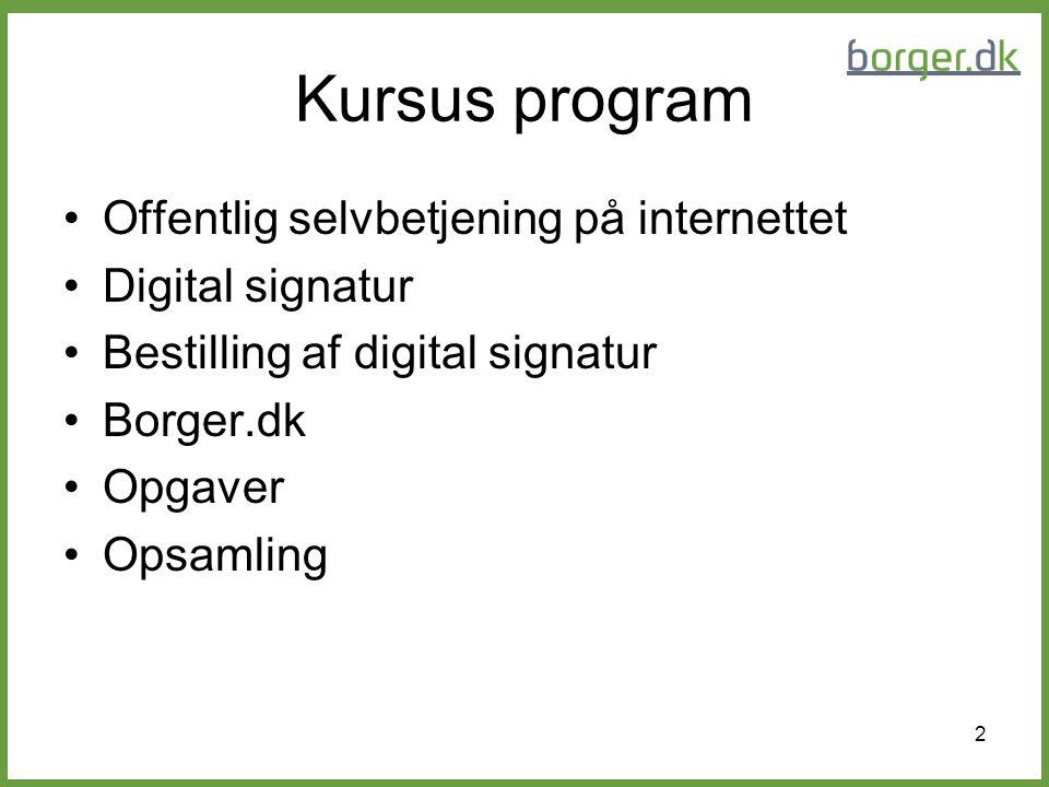 Kursus program Offentlig selvbetjening på internettet Digital signatur