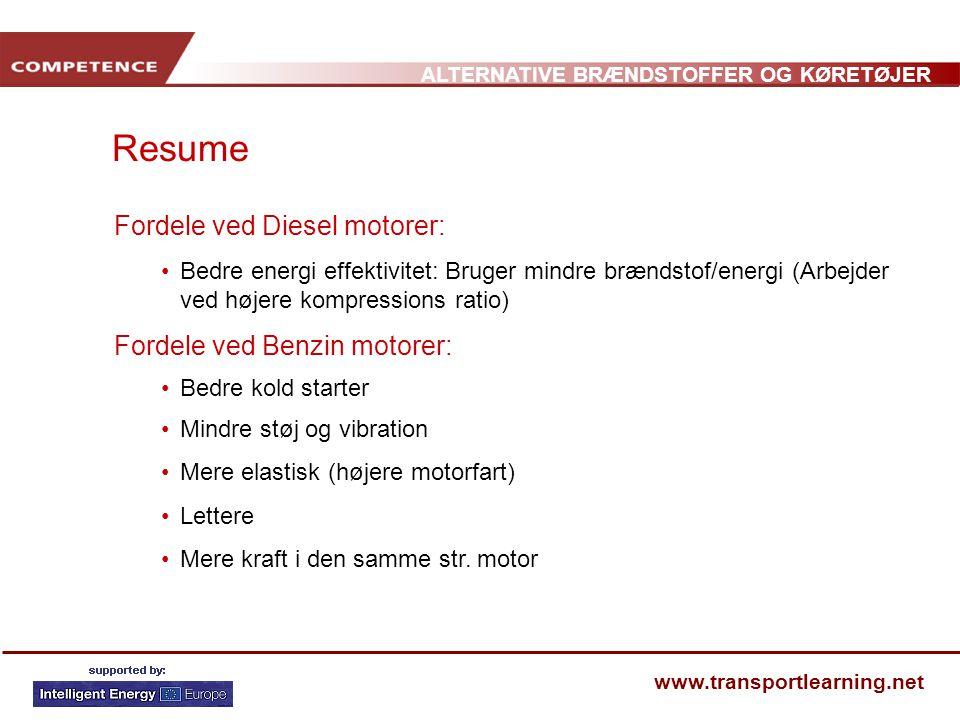 Resume Fordele ved Diesel motorer: Fordele ved Benzin motorer: