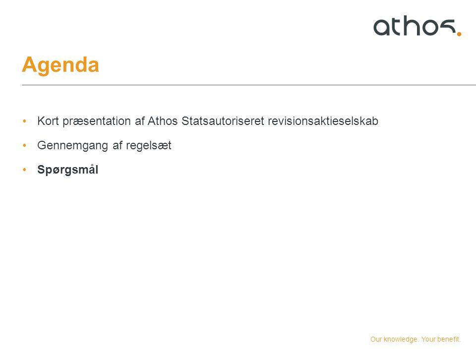 Agenda Kort præsentation af Athos Statsautoriseret revisionsaktieselskab. Gennemgang af regelsæt. Spørgsmål.