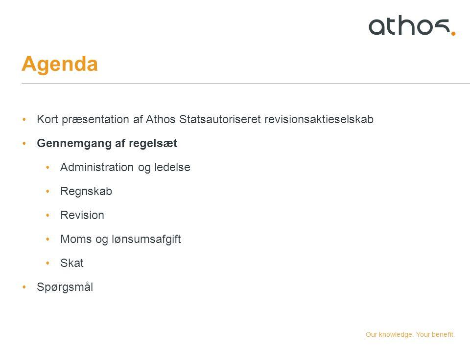Agenda Kort præsentation af Athos Statsautoriseret revisionsaktieselskab. Gennemgang af regelsæt. Administration og ledelse.