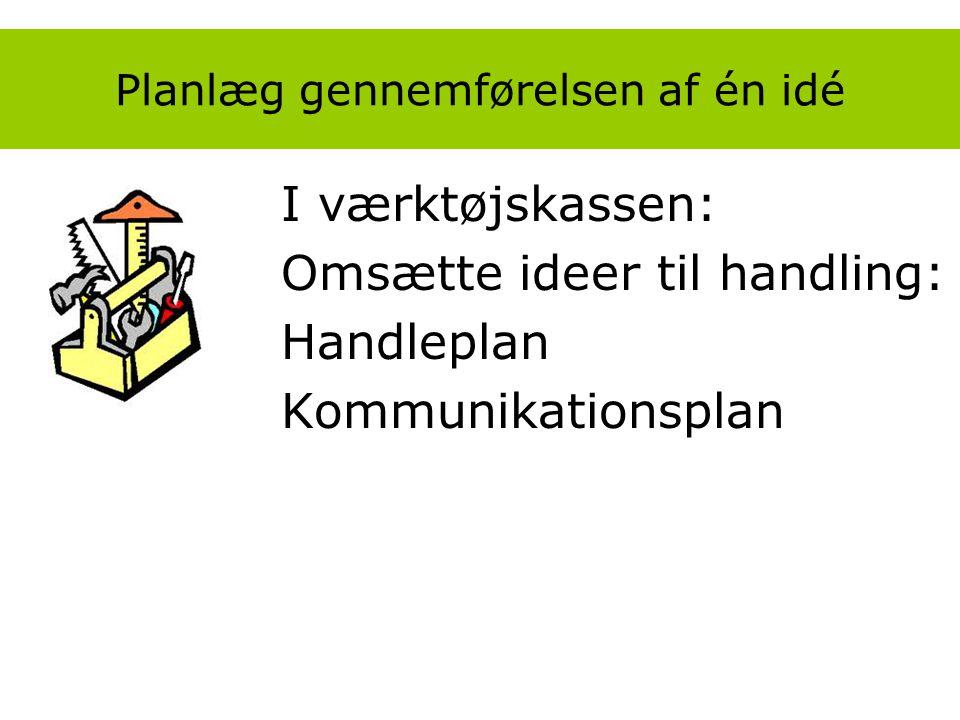 Planlæg gennemførelsen af én idé