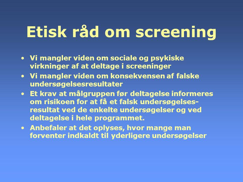 Etisk råd om screening Vi mangler viden om sociale og psykiske virkninger af at deltage i screeninger.